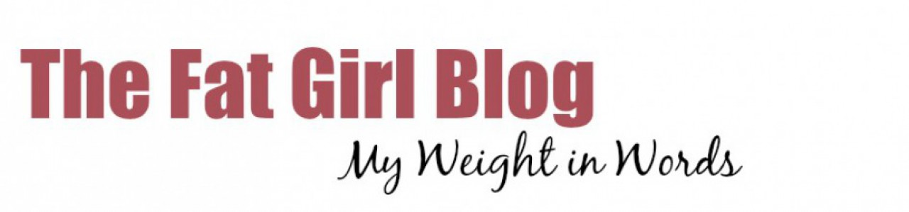 The Fat Girl Blog